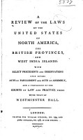 A Review of the Laws of the United States of North America  the British Provinces  and West India Islands PDF