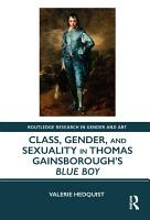 Class  Gender  and Sexuality in Thomas Gainsborough   s Blue Boy PDF