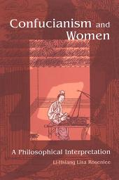 Confucianism and Women: A Philosophical Interpretation