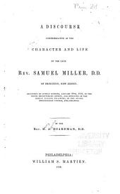 A Discourse Commemorative of the Character and Life of the Late Rev. Samuel Miller, D.D. of Princeton, New Jersey: Delivered on Sunday Evening, January 27th, 1850, in the Tenth Presbyterian Church ...