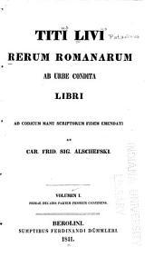 Rerum romanarum ab urbe condita libri: Volume 1