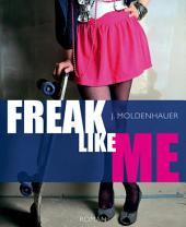 Freak Like Me: Liebesroman