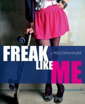 Freak Like Me: Liebesroman