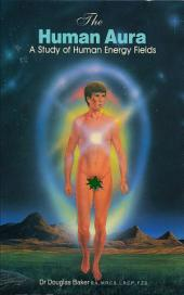 The Human Aura: A Study of Human Energy Fields