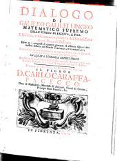 Dialogo di Galileo Galilei ...: doue ne i congressi di quattro giornate si discorre sopra i due massimi sistemi del mondo Tolemaico e Copernicano ...