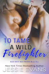 To Tame a Wild Firefighter