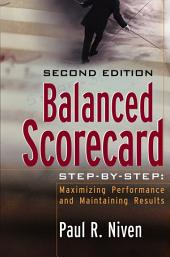 Balanced Scorecard Step-by-Step: Maximizing Performance and Maintaining Results, Edition 2