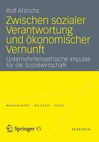 Zwischen sozialer Verantwortung und   konomischer Vernunft PDF