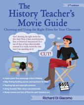 The History Teacher's Movie Guide: Choosing and Using the Right Films for Your Classroom