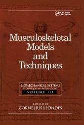 Biomechanical Systems: Techniques and Applications, Volume III: Musculoskeletal Models and Techniques