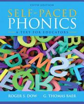 Self-Paced Phonics: A Text for Educators, Edition 5