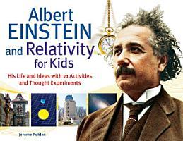Albert Einstein and Relativity for Kids PDF
