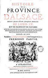 Histoire de la province d'Alsace: depuis Jules César jusqu'au mariage de Louis XV. Roy de France et de Navarre