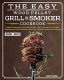 The Easy Wood Pellet Smoker and Grill Cookbook 2020 2021 Book