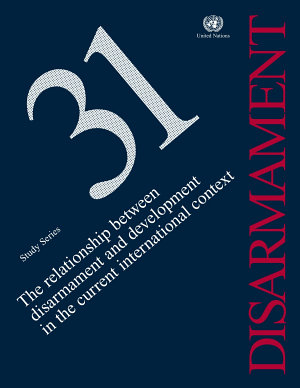 Relationship between Disarmament and Development in the Current International Context, The