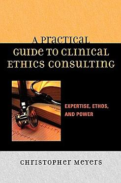 A Practical Guide to Clinical Ethics Consulting PDF