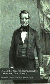 Centennial Celebration at Danvers, Mass., June 16, 1852