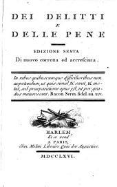 Dei delitti e delle pene. Ed. 6. di nuovo corretta ed accresciuta