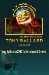Tony Ballard #335: Aufbruch nach Arlevv: Horror-Serie