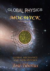 Global Mechanics and Astrophysics: Global Physics