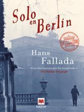 Solo en Berlín: La recuperación de una obra maestra de las letras alemanas.
