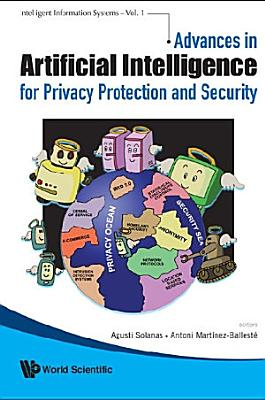 Advances in Artificial Intelligence for Privacy Protection and Security PDF