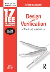 17th Edition IEE Wiring Regulations: Design and Verification of Electrical Installations: Edition 6