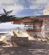 Frank Lloyd Wright on the West Coast