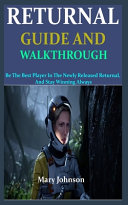 The Returnal Guide and Walkthrough