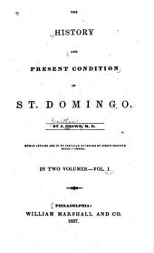 The History and Present Condition of St. [Santo] Domingo: Volume 1