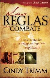 Reglas De Combate: El arte de la oración estratégica y la guerra espiritual