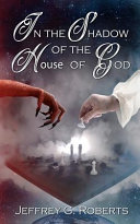 In the Shadow of the House of God