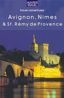 Avignon  Nimes   St  Remy de Provence PDF