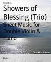 Showers of Blessing (Trio): Sheet Music for Double Violin & Piano