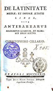 De Latinitate mediae, et infimae aetatis liber sive antibarbarvs