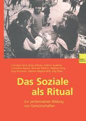 Das Soziale als Ritual: Zur performativen Bildung von Gemeinschaften