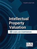 Intellectual Property Valuation Case Law Compendium  Fourth Edition PDF