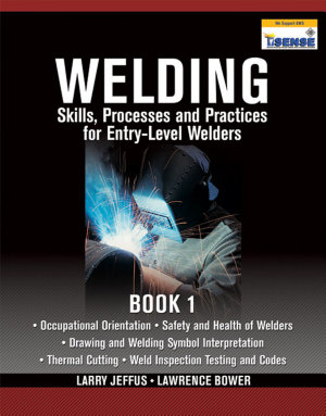 Welding Skills  Processes and Practices for Entry Level Welders  PDF