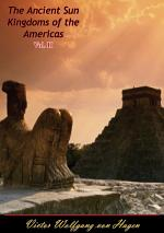 The Ancient Sun Kingdoms of the Americas