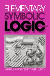 Elementary Symbolic Logic: Second Edition