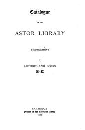 Catalogue of the Astor Library (continuation).: Authors and Books. A-[Z], Volume 2