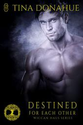 Destined for Each Other (Wiccan Haus #22)