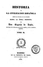 Historia de la civilizacion Espanola desde la invasion de les Arabes hasta la epoca presente: Volumen 2