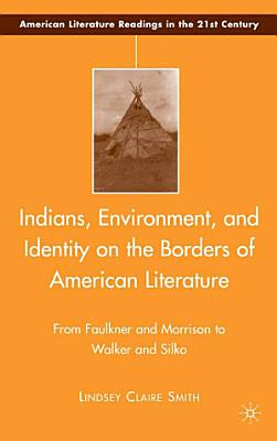 Indians  Environment  and Identity on the Borders of American Literature