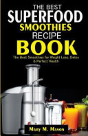 The Best Superfood Smoothies Recipe Book
