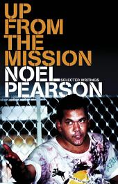 Up from the Mission: Selected Writings