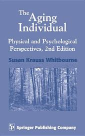 The Aging Individual: Physical and Psychological Perspectives, 2nd Edition, Edition 2