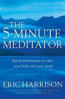 The 5 Minute Meditator