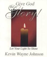Give God the Glory  Let Your Light So Shine PDF