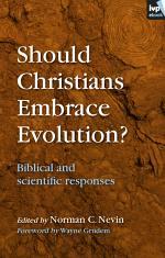 Should Christians Embrace Evolution?